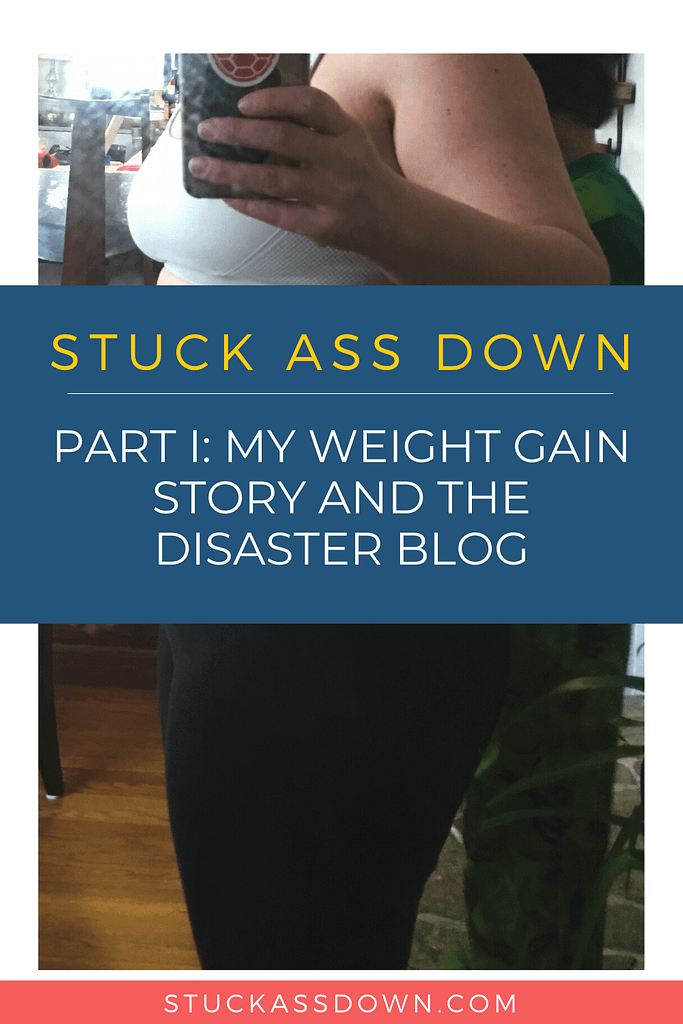 Part I: My Weight Gain Story and the Disaster Blog.
