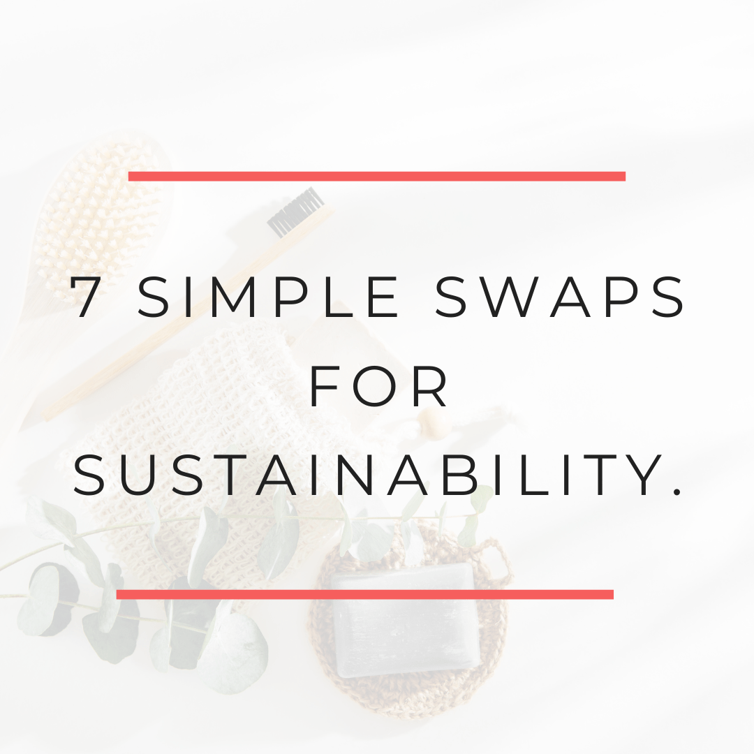 7 Simple Swaps for Sustainability