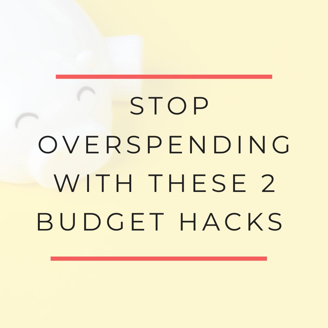 2 Simple Budget Hacks