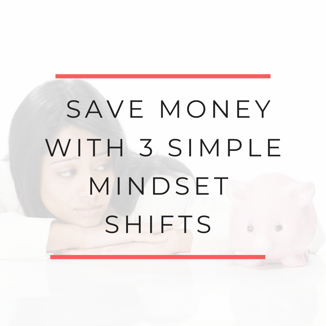3 Budget Mindset Shifts