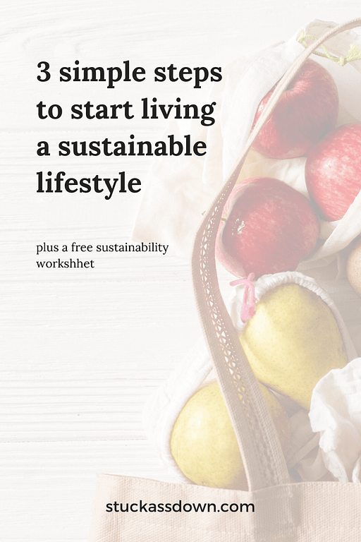 3 simple steps to start living a sustainable lifestyle