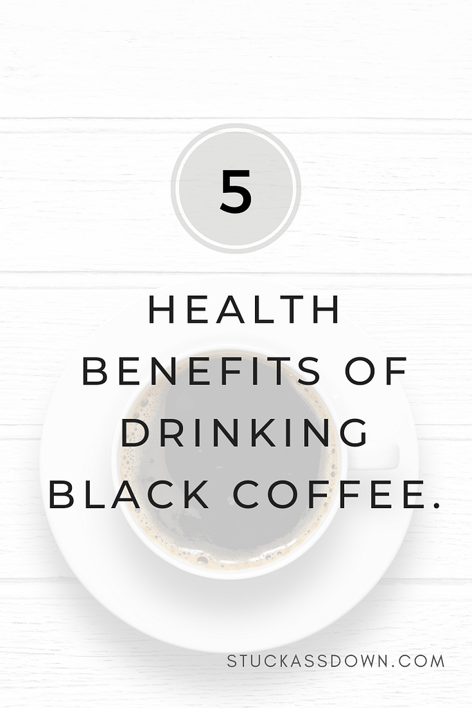 5 Health Benefits of Drinking Black Coffee