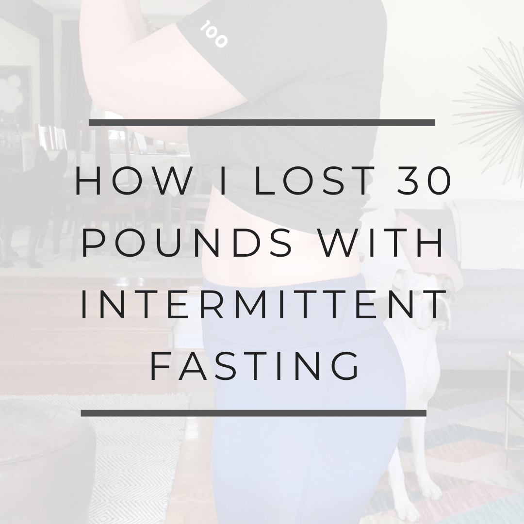 How I lost 30 pounds with intermittent fasting