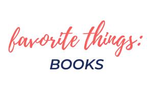 Favorite Things: Books