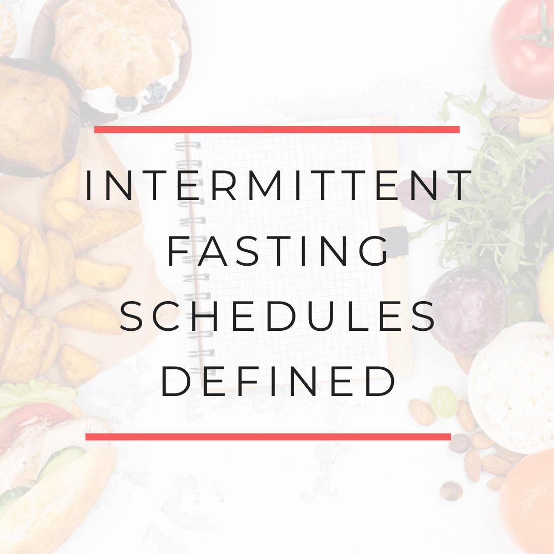 Intermittent Fasting Schedules Defined