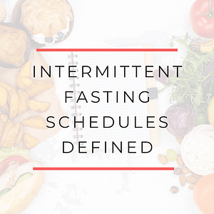 Intermittent Fasting Schedules Defined