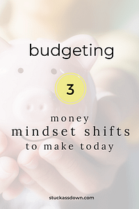 Budgeting mindset shifts