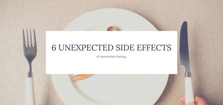 6 unexpected side effects of intermittent fasting