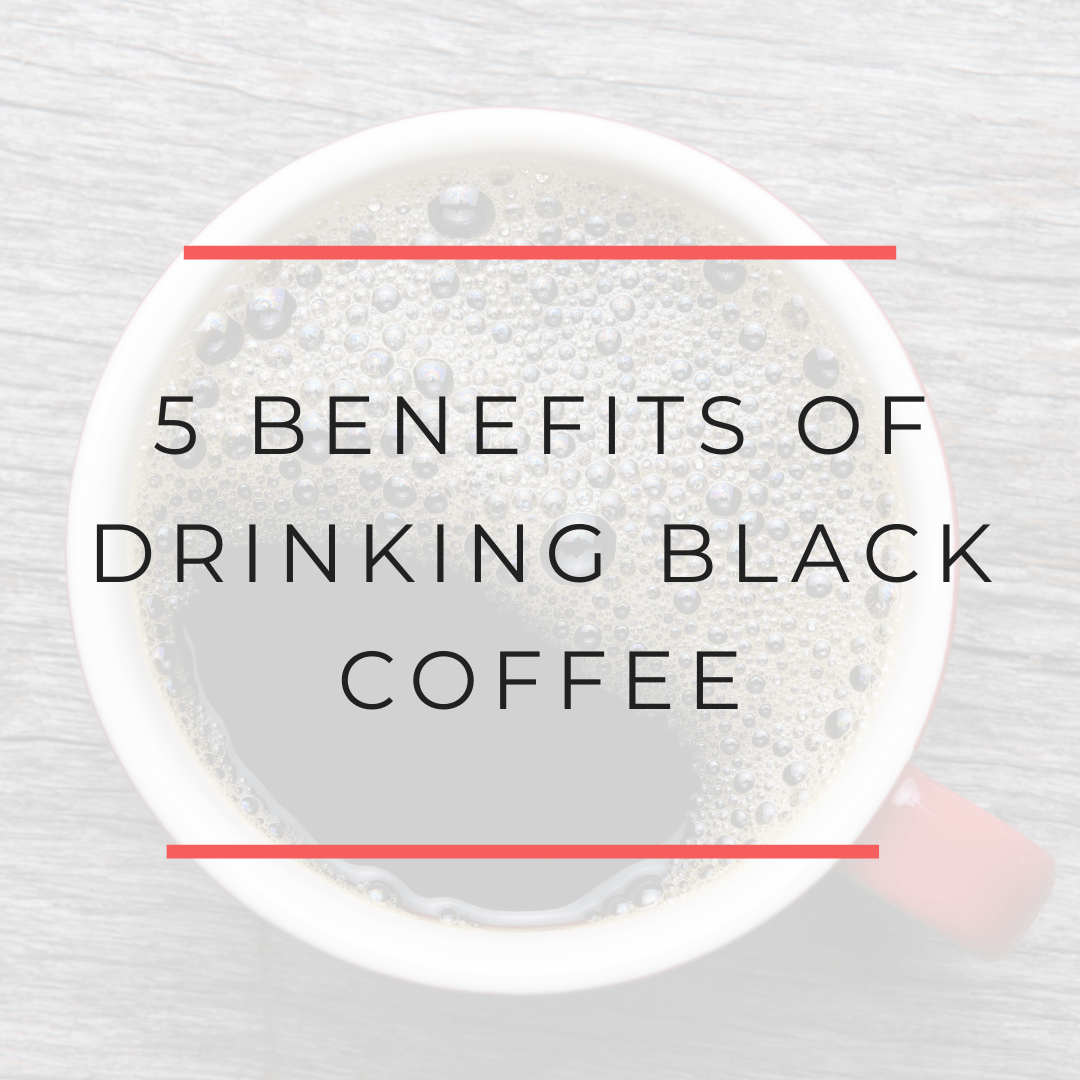 5 benefits of drinking black coffee